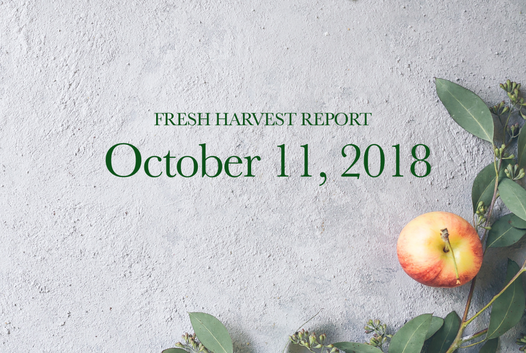 10/1/18 Fresh Harvest Report